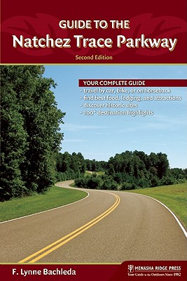 Guide to the Natchez Trace Parkway By Bachleda, F. Lynne